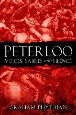Peterloo: Voices, Sabres and Silence