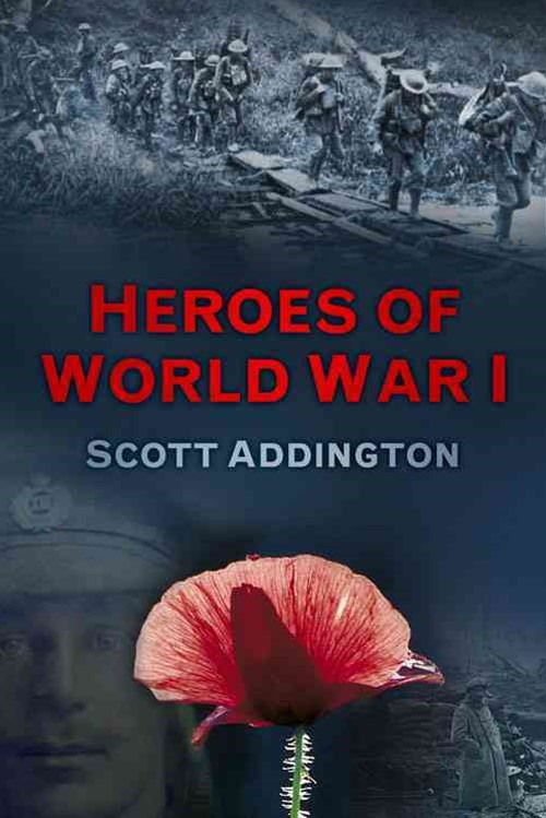 Heroes of World War I: Fourteen Stories of Bravery