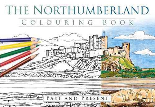 Northumberland Colouring Book: Past  and Present