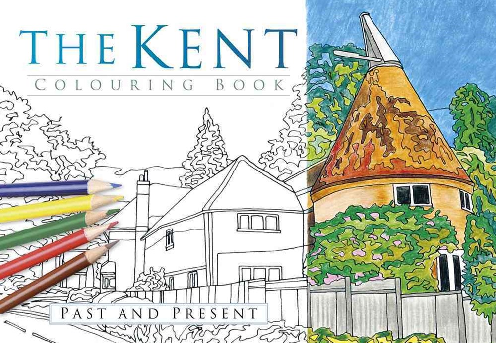 Kent Colouring Book: Past and Present