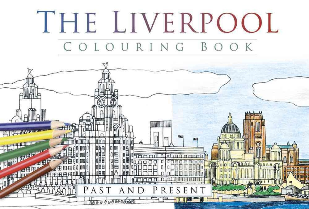 Liverpool Colouring Book: Past and Present