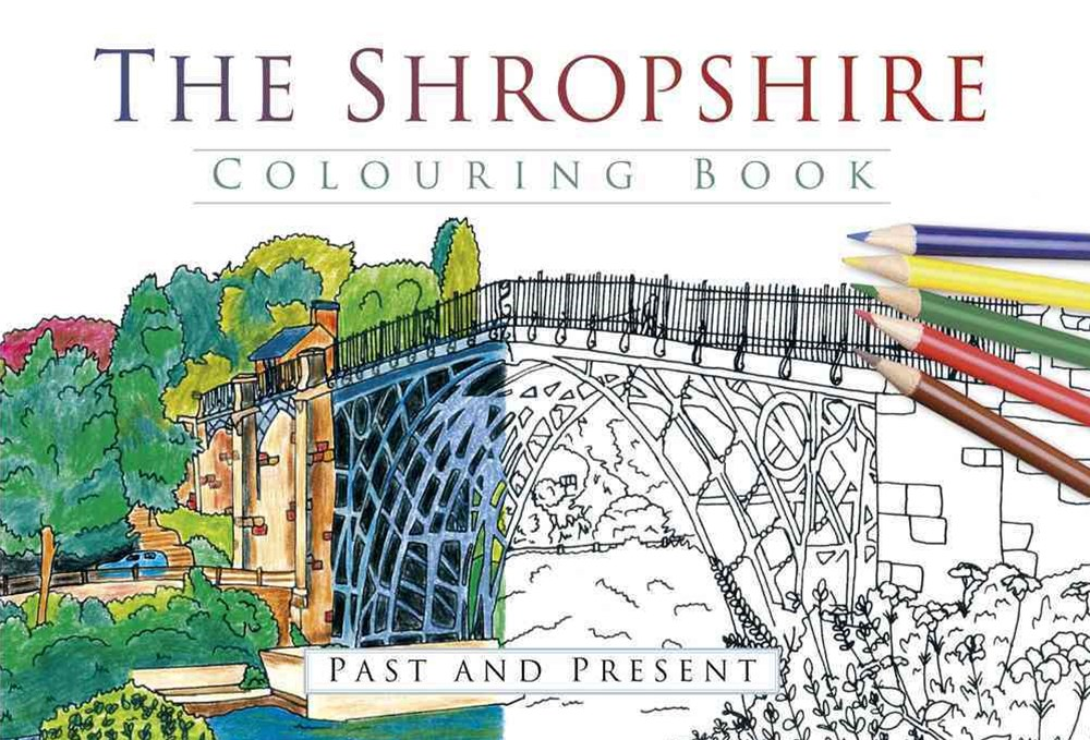 Shropshire Colouring Book: Past & Present