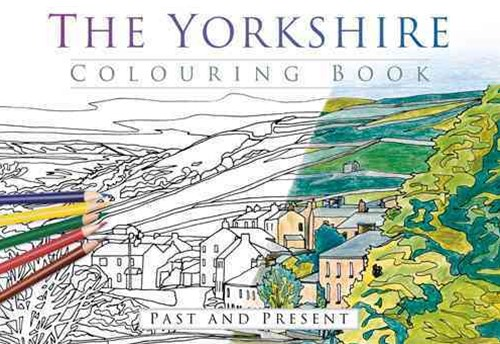 Yorkshire Colouring Book: Past & Present