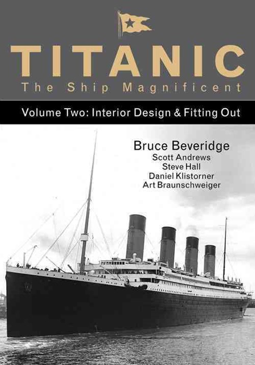Titanic the Ship Magnificent  Vol. 2:  Interior Design and Fitting Out