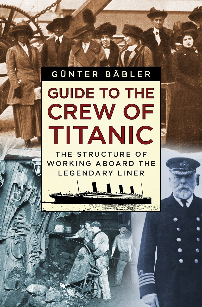 Guide to the Crew of Titanic: The Structure of Working Aboard the Unsinkable Ship