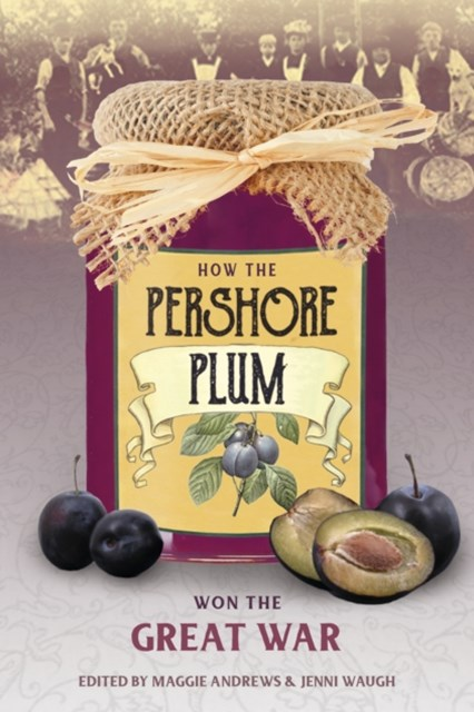(ebook) How the Pershore Plum Won the Great War