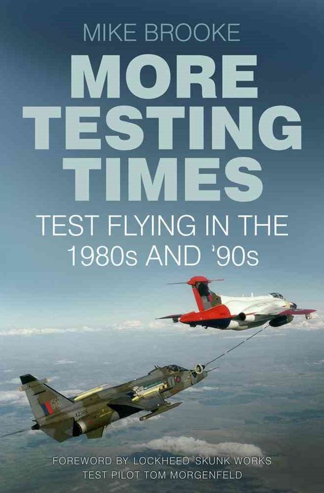 More Testing Times: Test Flying in the 1980s and '90s