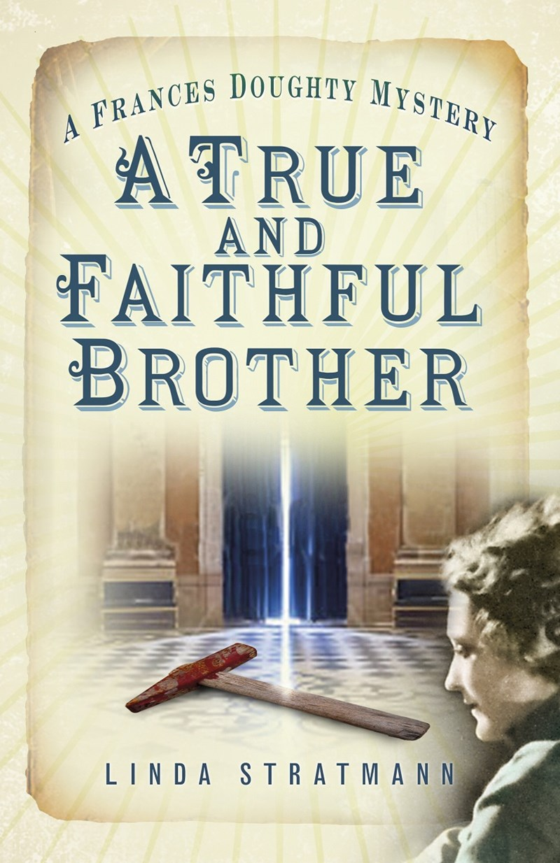True and Faithful Brother: A Frances Doughty Mystery