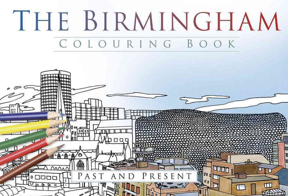 Birmingham Colouring Book: Past and Present
