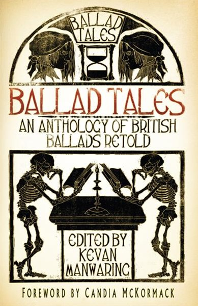 Ballad Tales: An Anthology of British Ballads Retold