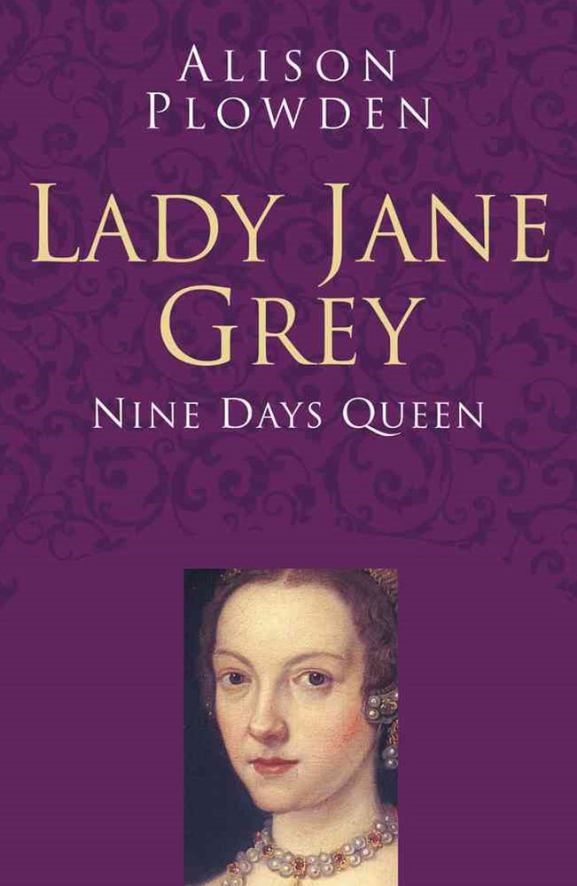 Lady Jane Grey: Nine Days a Queen