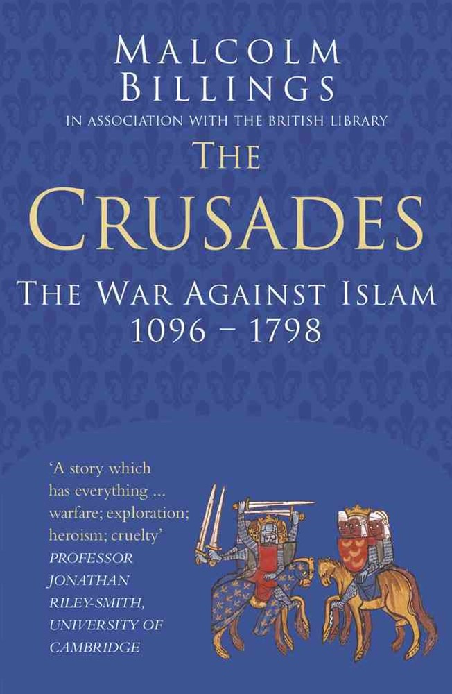 Crusades: The War Against Islam 1096-1798