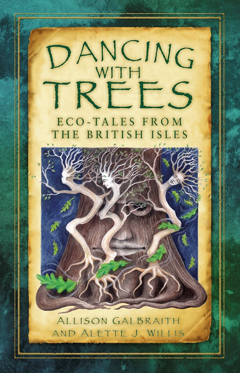 Dancing with Trees: Environmental Folk Tales from the British Isles