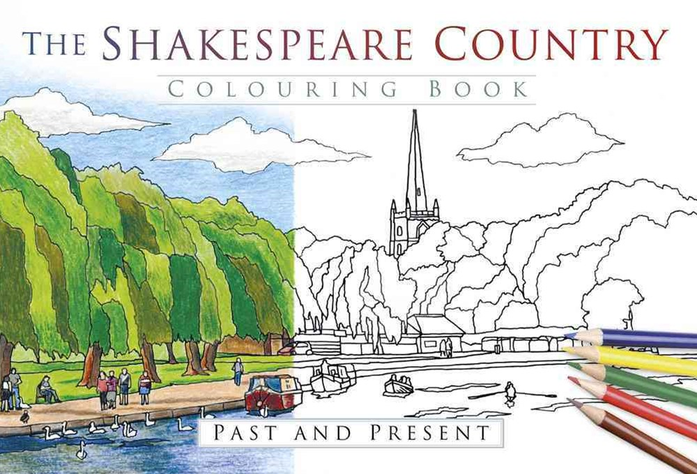 Shakespeare Country Colouring Book: Past and Present