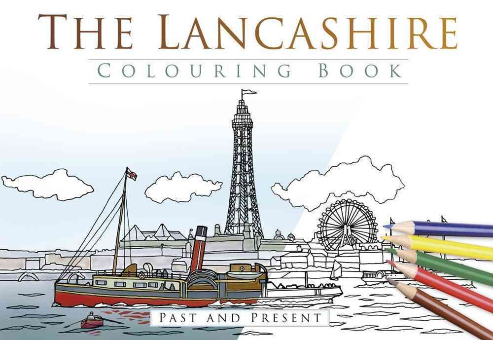Lancashire Colouring Book: Past and Present
