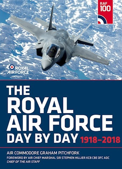 Royal Air Force Day by Day: 1918 - 2018