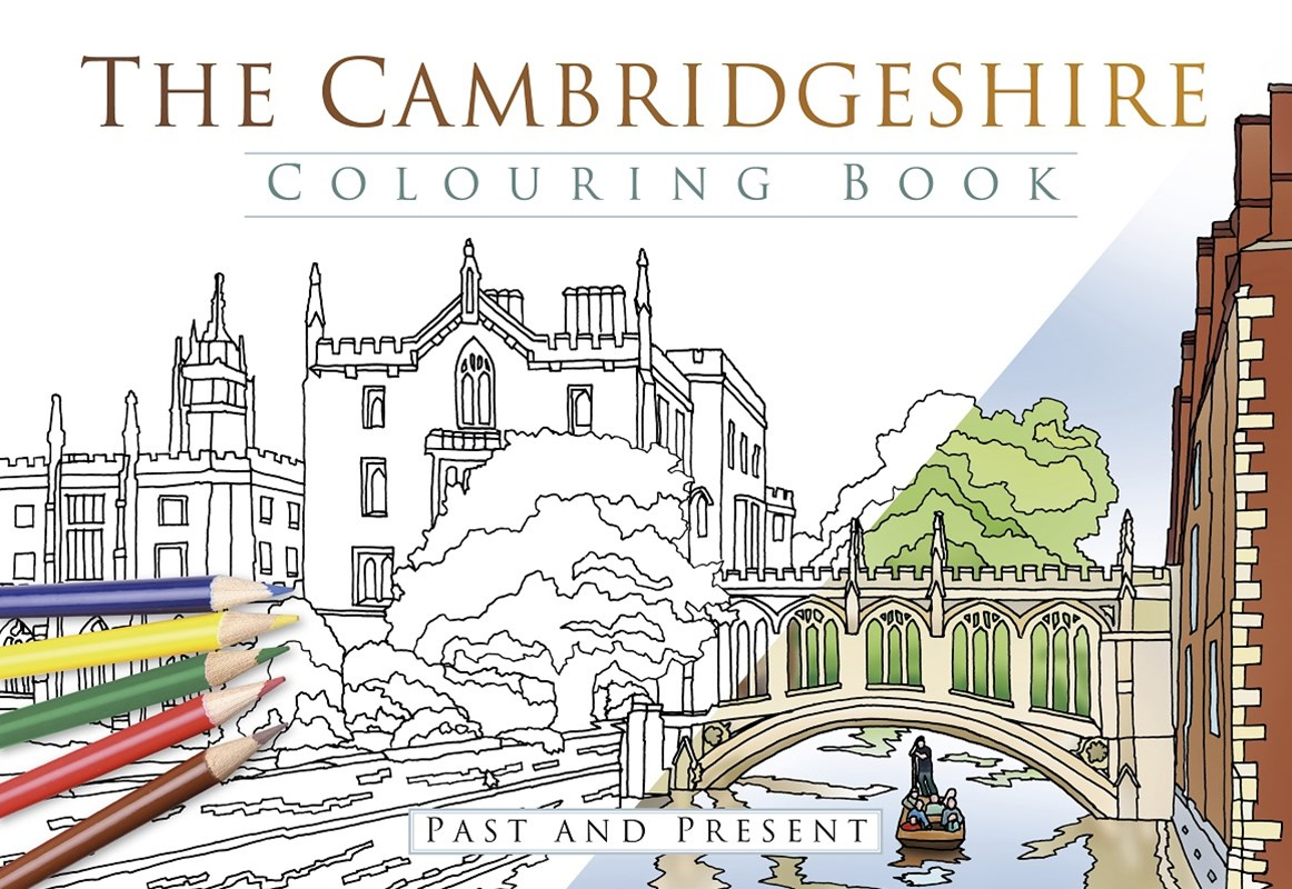 Cambridgeshire Colouring Book: Past and Present