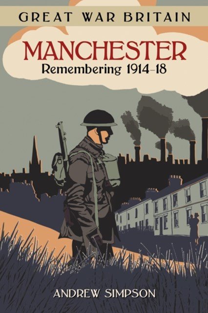 (ebook) Great War Britain Manchester: Remembering 1914-18