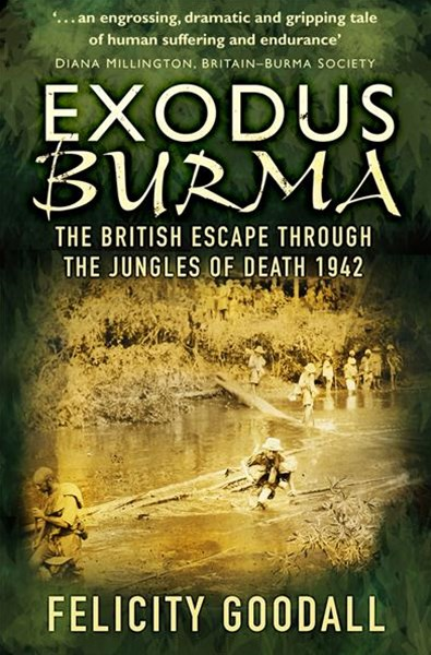 Exodus Burma: The British Escape through the Jungles of Death 1942