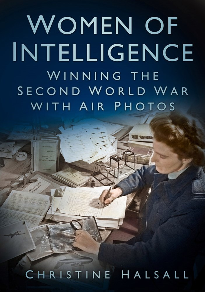 Women of Intelligence: Winning the Second World War with Air Photos