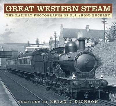 Great Western Steam: The Railway Photographs of R.J. (Ron) Buckley