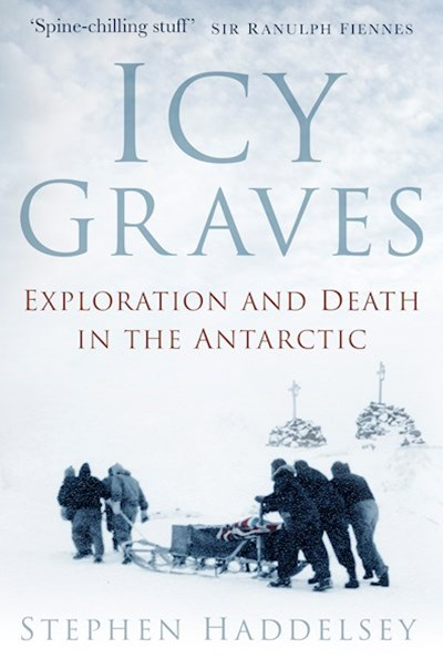 Icy Graves: Exploration and Death in the Antarctic