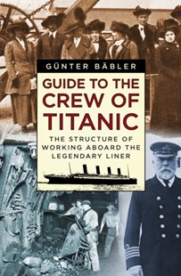 (ebook) Guide to the Crew of Titanic - History Modern