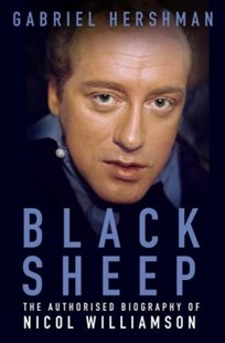 Black Sheep: The Authorised Biography of Nicol Williamson by GABRIEL HERSHAMN (9780750983457) - HardCover - Biographies Entertainment