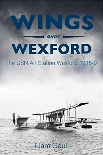 Wings Over Wexford: The USN Air Station Wexford 1918-19