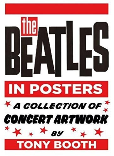 Beatles in Posters: A Collection of Concert Artwork by Tony Booth