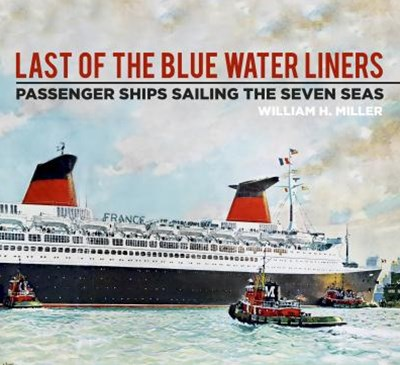 Last of the Blue Water Liners: Passenger Ships Sailing the Seven Seas