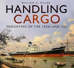 Handling Cargo: Freighters of the 1950s and