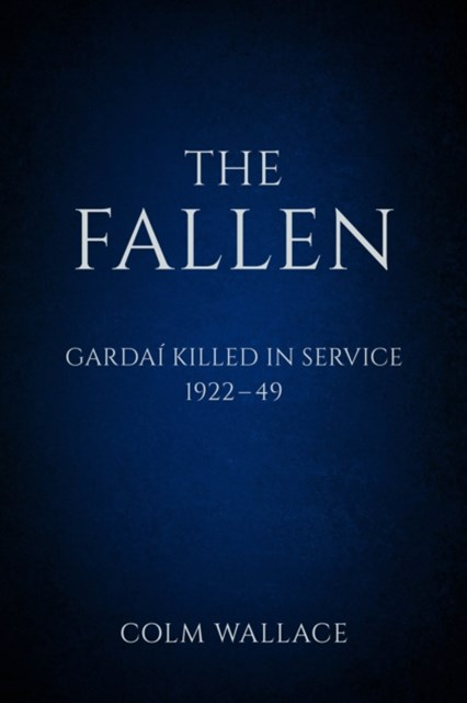Fallen: Gardai Killed in Service 1922-49
