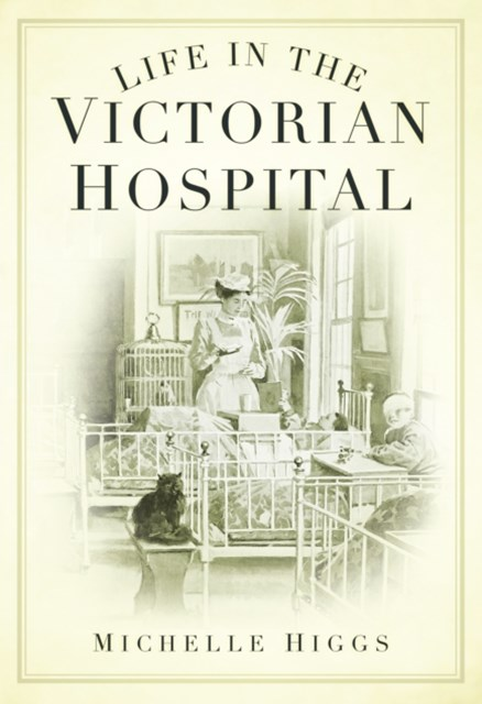 (ebook) Life in the Victorian Hospital