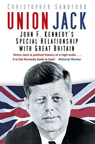 Union Jack: John F. Kennedy's Special Relationship with Great Britain