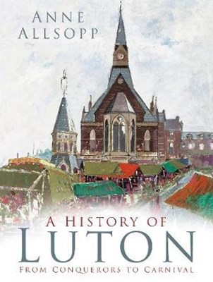 History of Luton: From Conquerers to Carnival