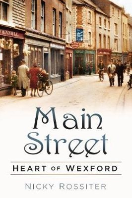 Main Street: Heart of Wexford