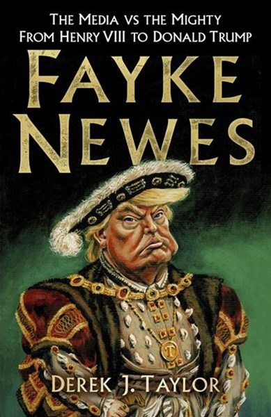 Media vs the Mighty: From Henry VIII to Donald Trump