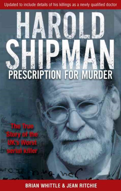 Harold Shipman - Prescription For Murder