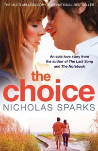 The Choice by Nicholas Sparks (9780751540574) - PaperBack - Modern & Contemporary Fiction General Fiction