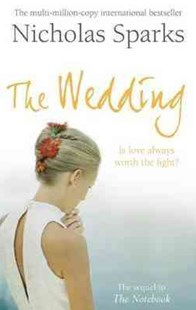 The Wedding by Nicholas Sparks (9780751541953) - PaperBack - Modern & Contemporary Fiction General Fiction