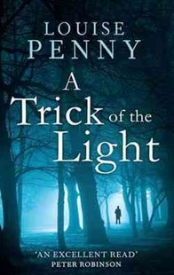 A Trick Of The Light by Louise Penny (9780751544138) - PaperBack - Crime Mystery & Thriller