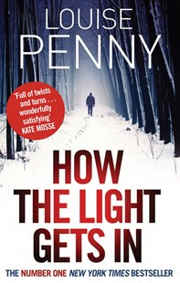 How The Light Gets In by Louise Penny (9780751544237) - PaperBack - Crime Mystery & Thriller
