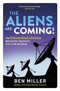 The Aliens Are Coming! by Ben Miller (9780751545043) - PaperBack - Science & Technology Astronomy