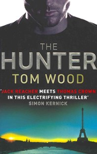 The Hunter by Tom Wood (9780751545302) - PaperBack - Crime Mystery & Thriller