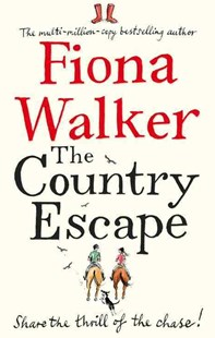 The Country Escape by Fiona Walker (9780751547993) - PaperBack - Modern & Contemporary Fiction General Fiction