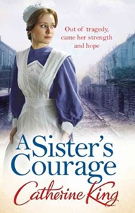 A Sister's Courage by Catherine King (9780751548372) - PaperBack - Historical fiction