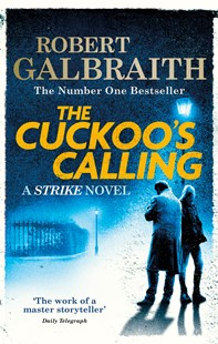 The Cuckoo's Calling (Cormoran Strike, Book 1) by Robert Galbraith (9780751549256) - PaperBack - Crime Mystery & Thriller