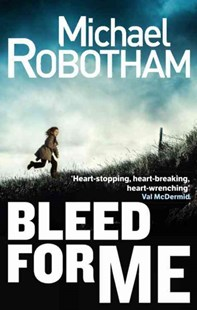 Bleed For Me by Michael Robotham (9780751552300) - PaperBack - Adventure Fiction Modern