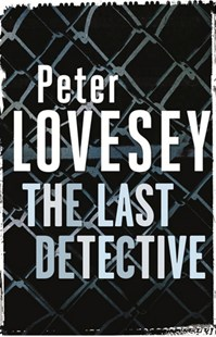The Last Detective by Peter Lovesey (9780751553680) - PaperBack - Crime Mystery & Thriller